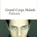 Patients – Grand Corps Malade